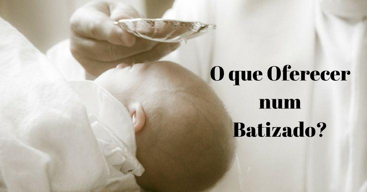 O que oferecer num batizado - http://coisasbebes.com/oferecer-num-batizado/