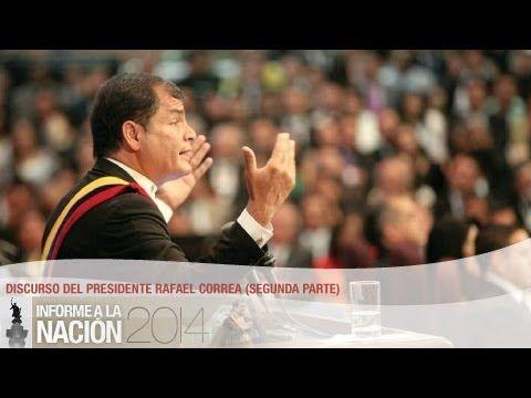 Informe a la Nación 2014: Presidente Rafael Correa Presidente del Ecuador 2da parte