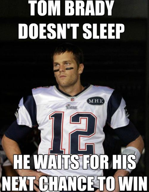 from: http://lolpats.tumblr.com/post/20228919310/tom-brady-doesnt-sleep