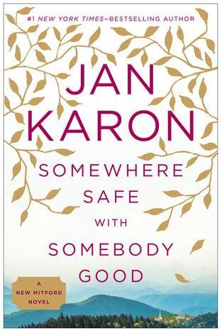 Somewhere Safe with Somebody Good - Jan Karon