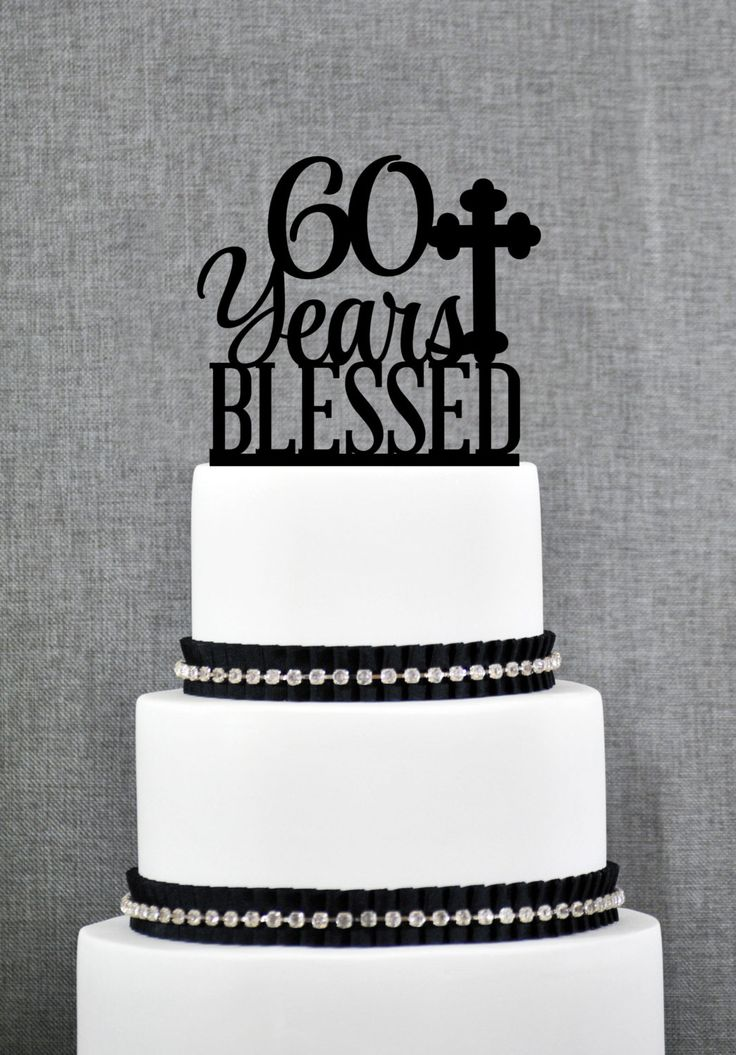 New to ChicagoFactory on Etsy: 60 Years Blessed Cake Topper Classy 60th Birthday Cake Topper 60th Anniversary Cake Topper- (S247) (15.00 USD)