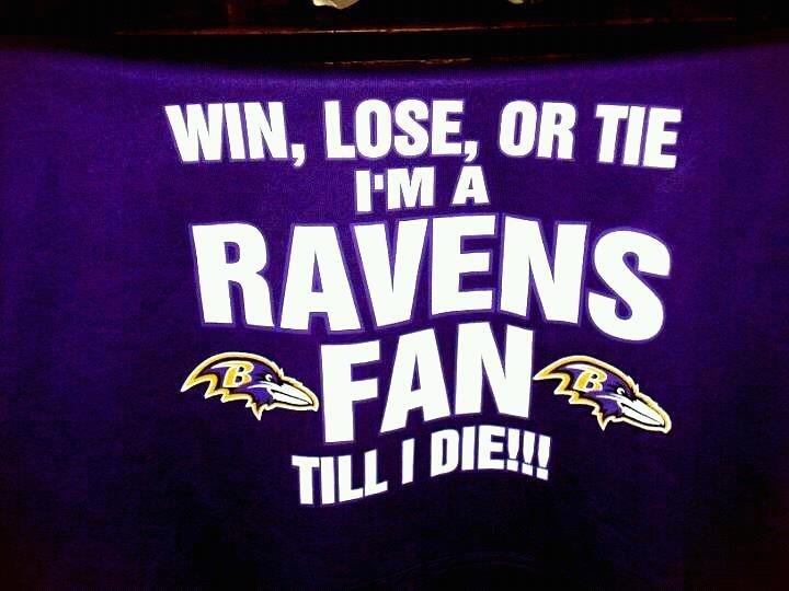 Baltimore Ravens Fan for life