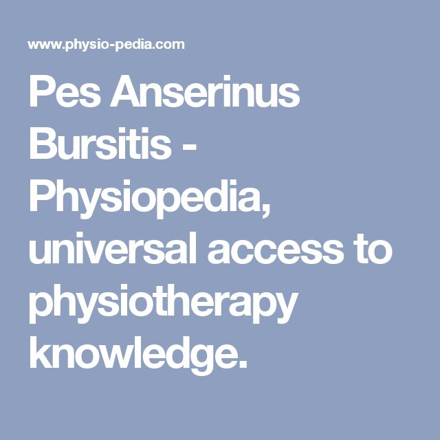 Pes Anserinus Bursitis - Physiopedia, universal access to physiotherapy knowledge.