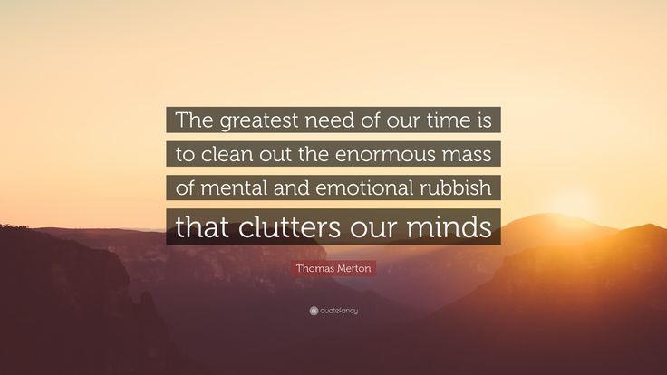 """Thomas Merton Quote: """"The greatest need of our time is to clean ..."""