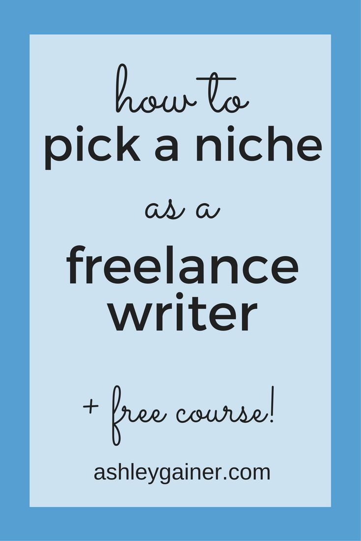 """Advice commonly given to freelance writers is to find your writing niche or """"niche down."""" Here's what to do when you don't know how to start."""