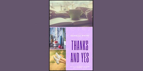 Daniella Whyte Releases New Book, Thanks and Yes: 365 Days of Coffee Drinking and Grateful Living - http://daniellawhyte.com/daniella-whyte-releases-new-book-thanks-yes-365-days-coffee-drinking-grateful-living/
