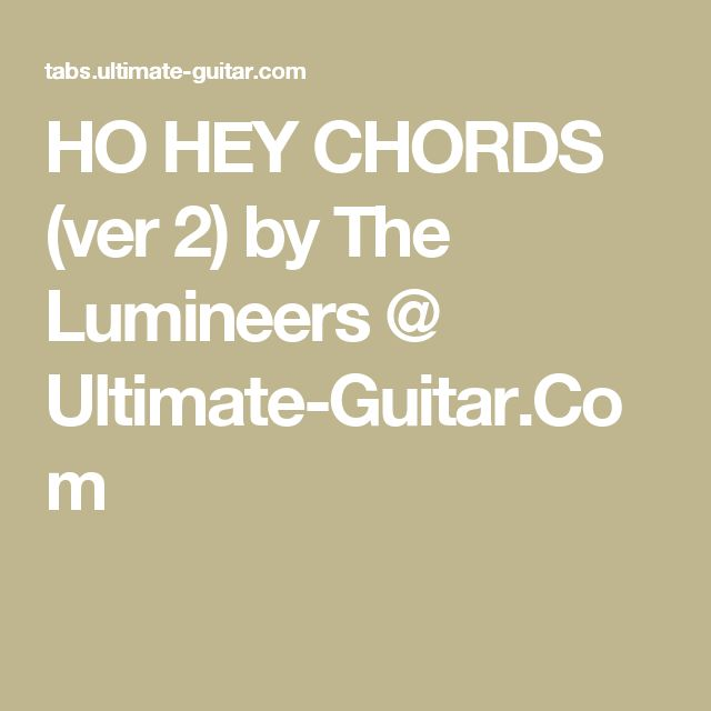 HO HEY CHORDS (ver 2) by The Lumineers @ Ultimate-Guitar.Com ...