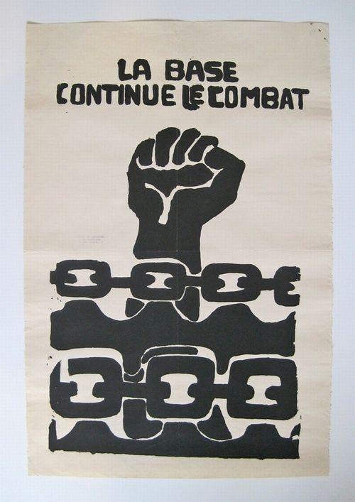 'LA BASE CONTINUE LE COMBAT', Screenprint, 1968. Mai 68 Poster