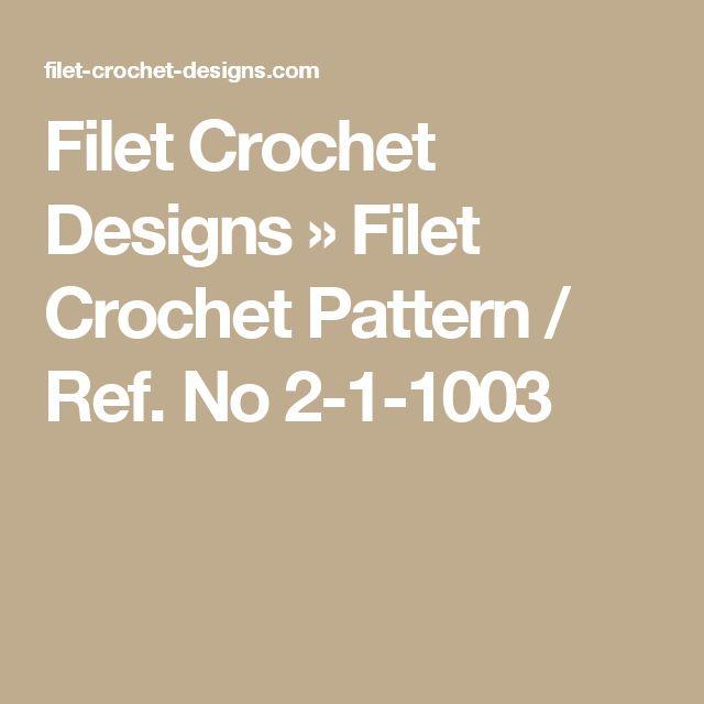 Filet Crochet Designs » Filet Crochet Pattern / Ref. No 2-1-1003