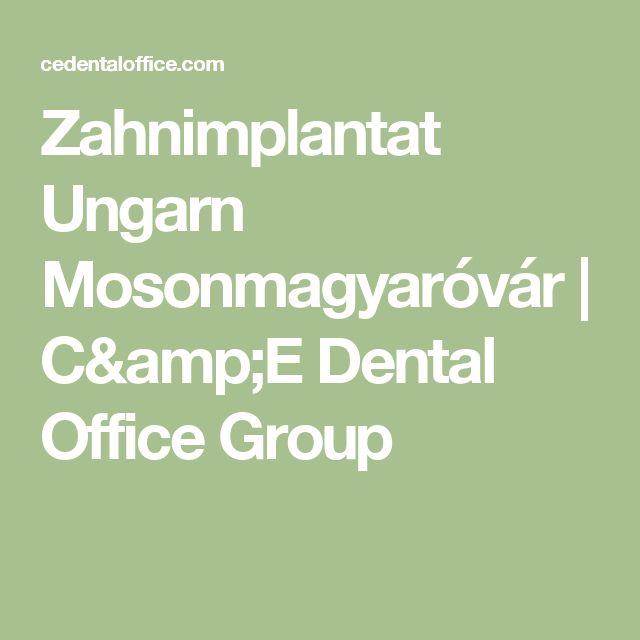 Zahnimplantat Ungarn Mosonmagyaróvár | C&E Dental Office Group