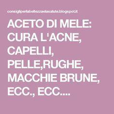 ACETO DI MELE: CURA L'ACNE, CAPELLI, PELLE,RUGHE, MACCHIE BRUNE, ECC., ECC....