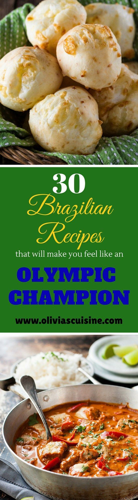 30 Authentic Brazilian Recipes That Will Make You Feel Like A Olympic Champion | http://www.oliviascuisine.com | The best of the best, these classic dishes of Brazilian cuisine will make you feel like you're in Rio!