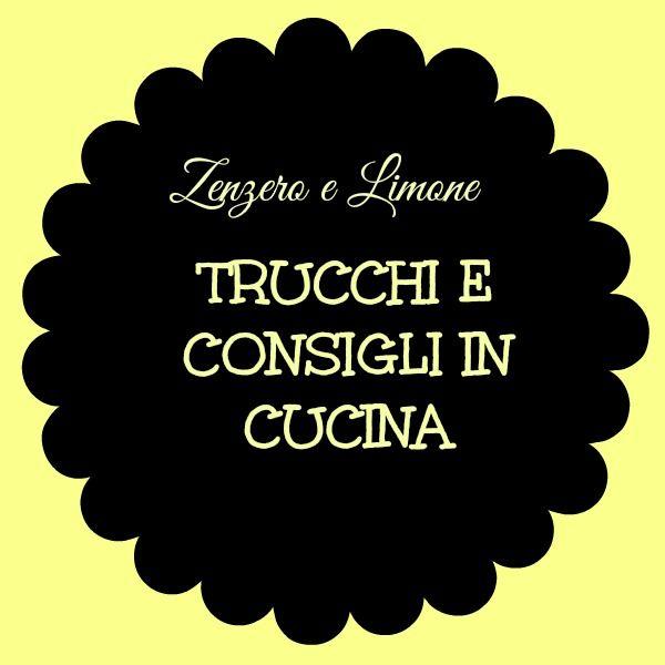 TRUCCHI e CONSIGLI in CUCINA (1)