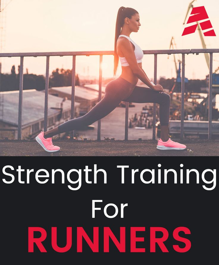 Strength training for runners: the basic exercises to supplement your strength and conditioning program and build strength as a runner or weekend warrior