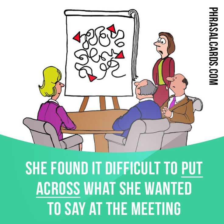 """Put across"" means ""to explain your ideas in a way that is easy to understand"".  Example: She found it difficult to put across what she wanted to say at the meeting.     Learning English can be fun!  Visit our website: learzing.com  #phrasalverb #phrasalverbs #phrasal #verb #verbs #phrase #phrases #expression #expressions #english #englishlanguage #learnenglish #studyenglish #language #vocabulary #dictionary #grammar #efl #esl #tesl #tefl #toefl #ielts #englishlearning #vocab #wordof"