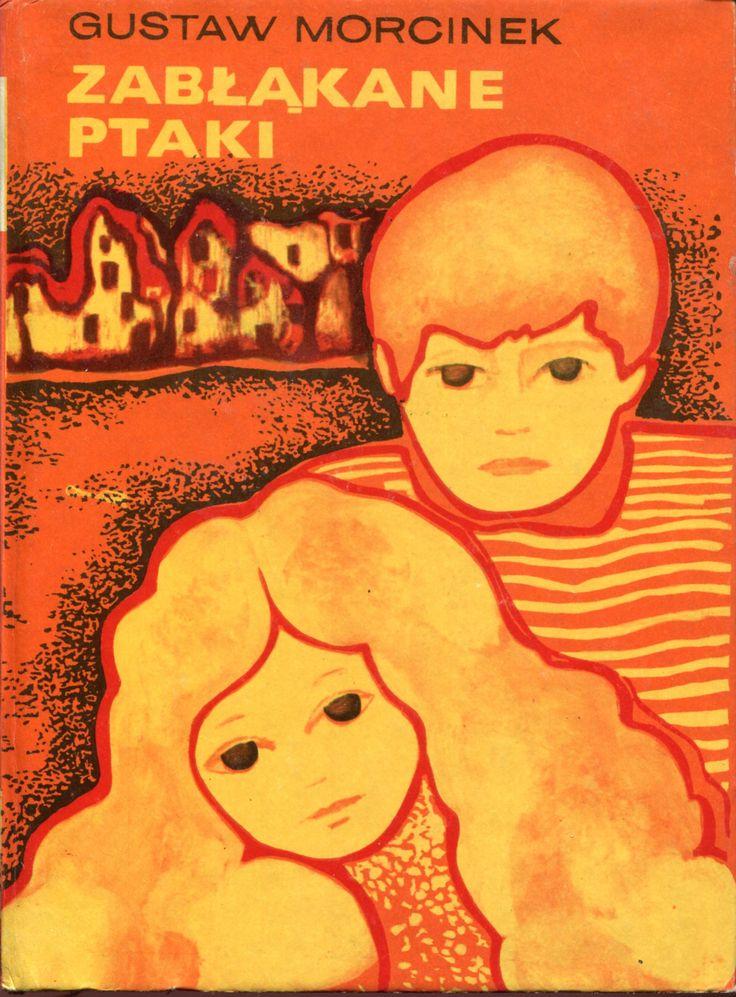 """""""Zabłąkane ptaki"""" Gustaw Morcinek Cover by Zofia Konarska Book series Z kogutem Published by Wydawnictwo Iskry 1975"""
