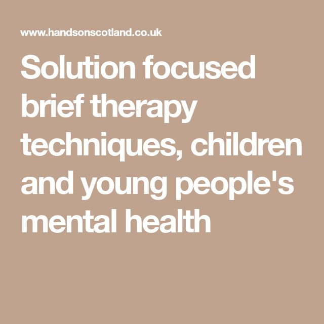 Solution focused brief therapy techniques, children and young people's mental health