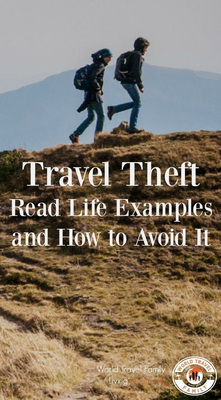 Avoiding theft while you travel. Real travel theft stories and tips on avoiding crime as you travel. via @worldtravelfam/