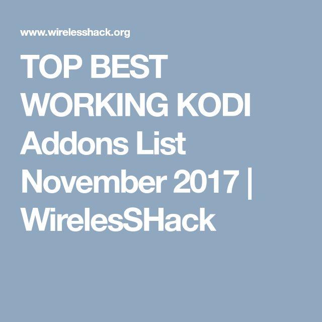TOP BEST WORKING KODI Addons List November 2017 | WirelesSHack