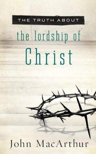 The Truth About the Lordship of Christ, http://www.amazon.com/dp/140020416X/ref=cm_sw_r_pi_awdm_l.-Htb1HTSVQ4