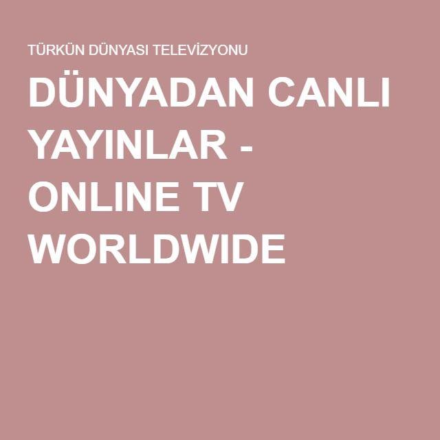 DÜNYADAN CANLI YAYINLAR - ONLINE TV WORLDWIDE