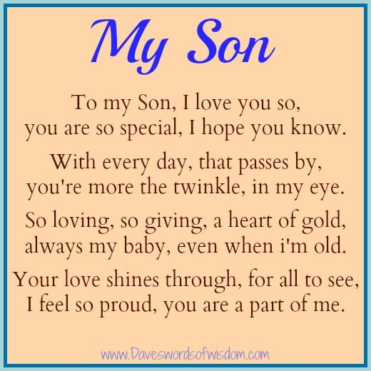 love my sons poems | To My Son, I love you so, you are so special, I hope you know.