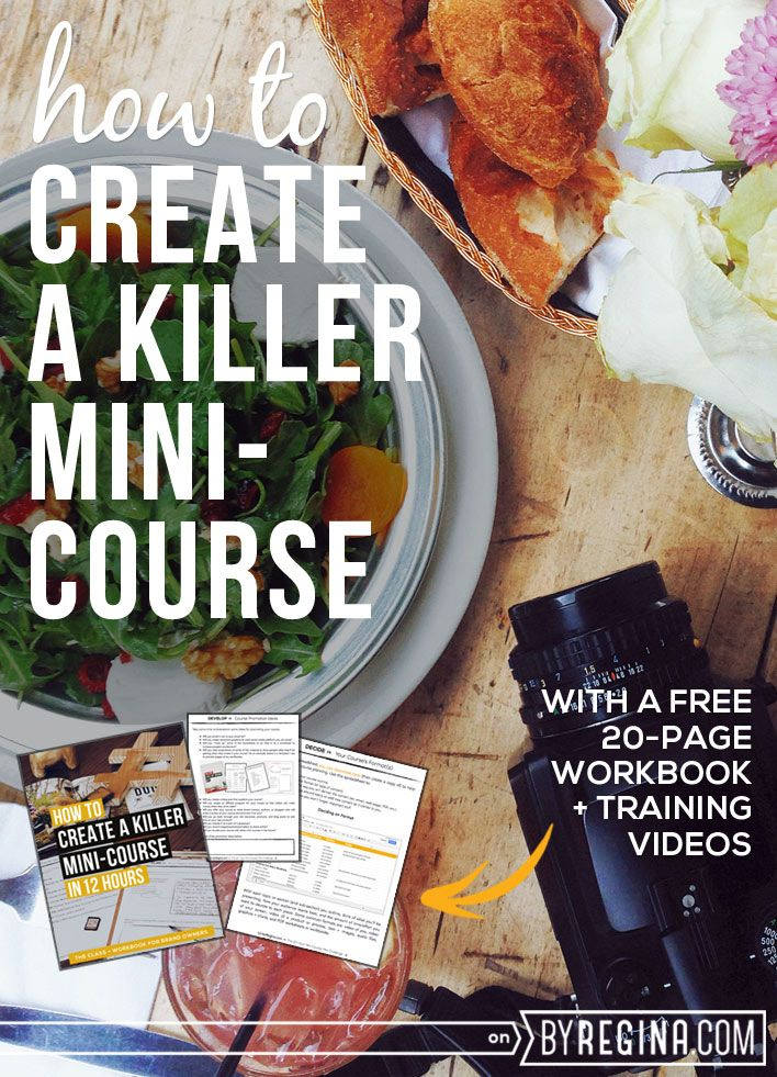 How to Create a Killer Mini-Course (in 12 hours), with a free workbook and free video training from byRegina.com.