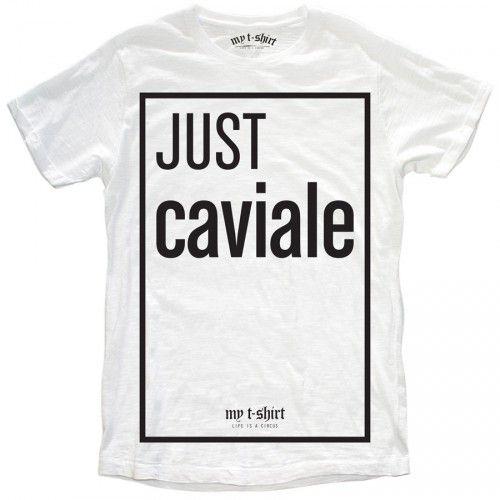 "T-SHIRT UOMO ""JUST CAVIALE"""