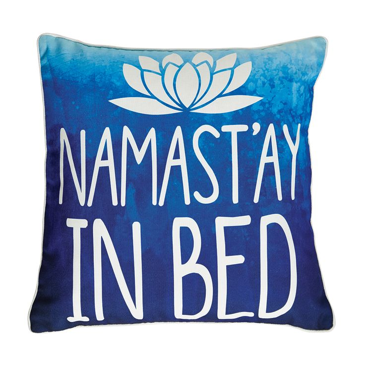 Namastay in Bed Decorative Pillow in Blue - $24.95 Catalina Coral Pinterest Beds, Dorm and ...