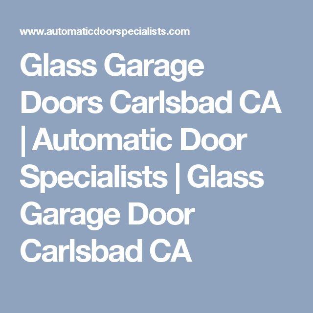Glass Garage Doors Carlsbad CA   Automatic Door Specialists   Glass Garage Door Carlsbad CA
