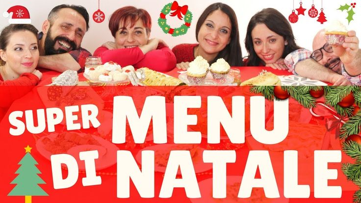 SUPER MENU DI NATALE 2017 con Mille Ricette per Tutti - Best Christmas M...
