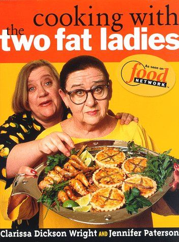 Cooking with the Two Fat Ladies by Clarissa Dickson Wright and Jennifer Paterson