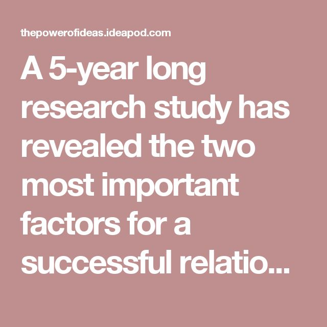 A 5-year long research study has revealed the two most important factors for a successful relationship - Ideapod blog