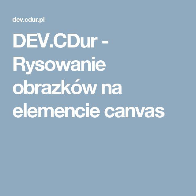 DEV.CDur - Rysowanie obrazków na elemencie canvas