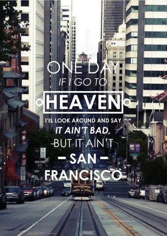 Herb Caen said it!