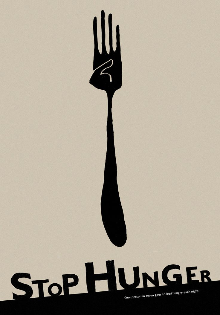 "This poster is really interesting. The fork's top resembles a hand in the position to pledge to something. the text ""stop hunger"" compliments the drawing showing how they are vowing to stop hunger."