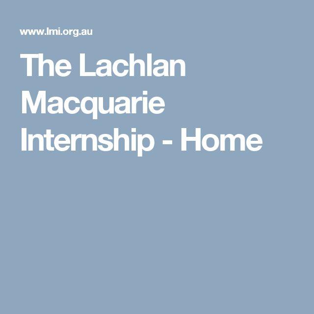 The Lachlan Macquarie Internship - Home
