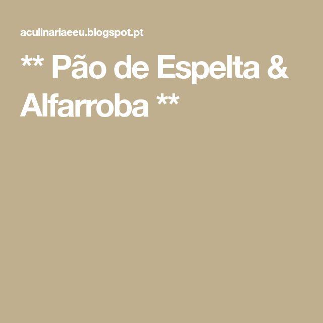 ** Pão de Espelta & Alfarroba **