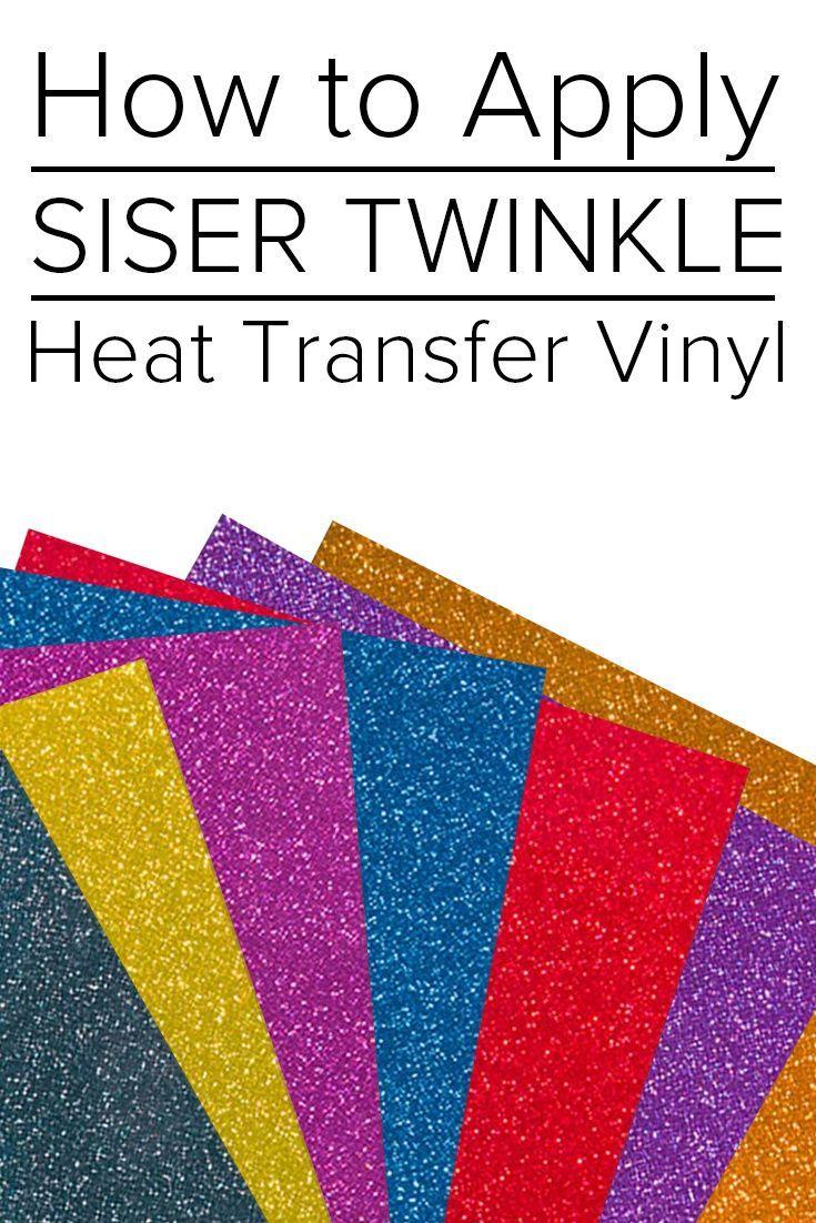 How To Apply Siser Twinkle Heat Transfer Vinyl In 2020 Heat Transfer Vinyl Heat Transfer Vinyl
