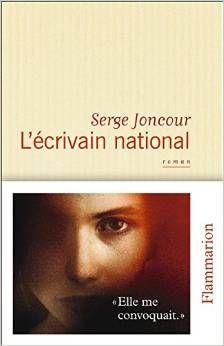 L'ÉCRIVAIN NATIONAL, de Serge Joncour, Ed. Flammarion - 2014