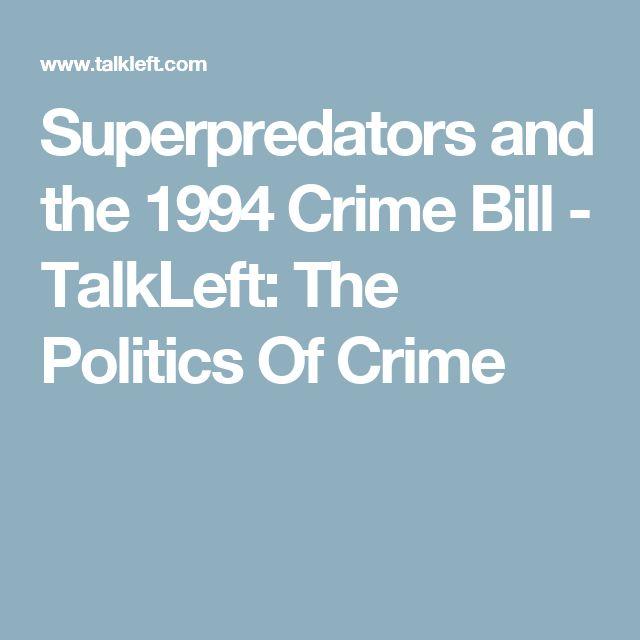 Superpredators and the 1994 Crime Bill - TalkLeft: The Politics Of Crime