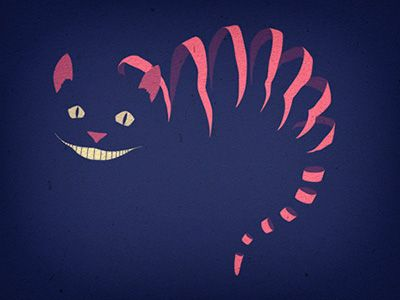Cheshire cat. Based on John Tenniel's illustration, but with influences of Mary Blair's art for the Disney's movie, and a Totoro-like grin. The the original by Tenniel.