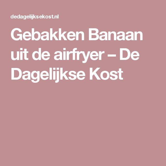 Gebakken Banaan uit de airfryer – De Dagelijkse Kost
