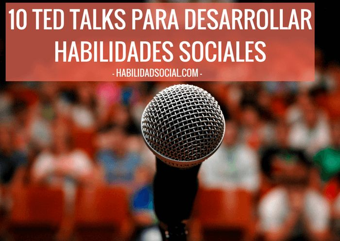 Ted talks Habilidades sociales