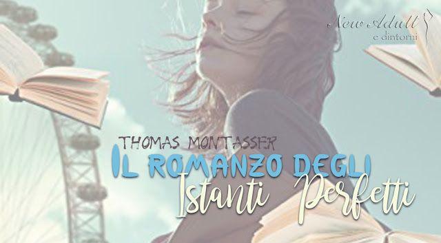 IL ROMANZO DEGLI ISTANTI PERFETTI di THOMAS MONTASSER http://ift.tt/2xIPzWp