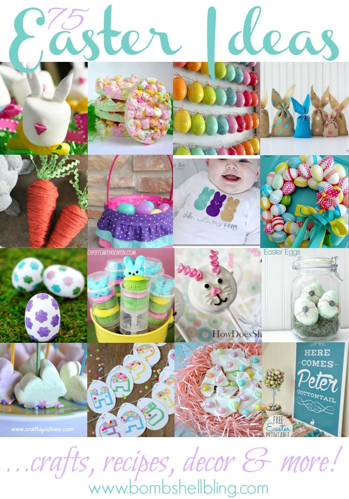 75 Great Easter Ideas . . . crafts, recipes, decor & more!