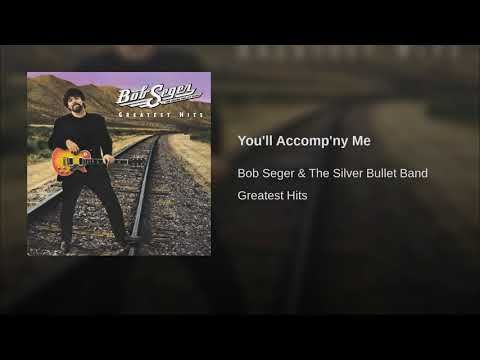 You'll Accomp'ny Me - YouTube   Bob seger, Night moves, Rock and roll