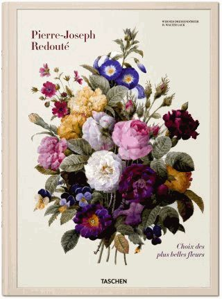 Pierre-Joseph Redouté - Selected Of The Most Beautiful Flowers (1827-1833) de Werner Dressendörfer