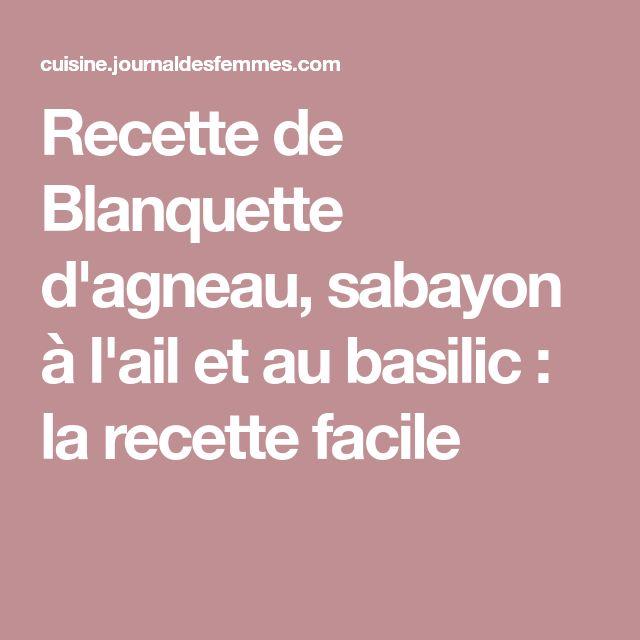 Recette de Blanquette d'agneau, sabayon à l'ail et au basilic : la recette facile