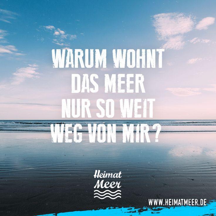 Warum wohnt das Meer nur so weit weg von mir?? Mittel gegen Meerweh: www.heimatmeer.de >>